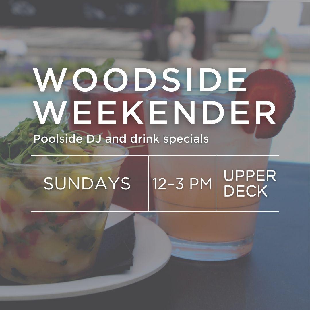 Woodside Weekender poolside DJ and drink specials on Sundays on the Upper Deck at Woodside